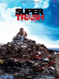 Super-Trash : Documentaire de MARTIN ESPOSITO